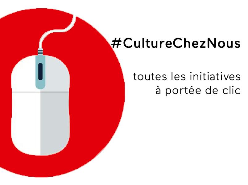 #CultureChezNous : toutes les initiatives à portée de clic